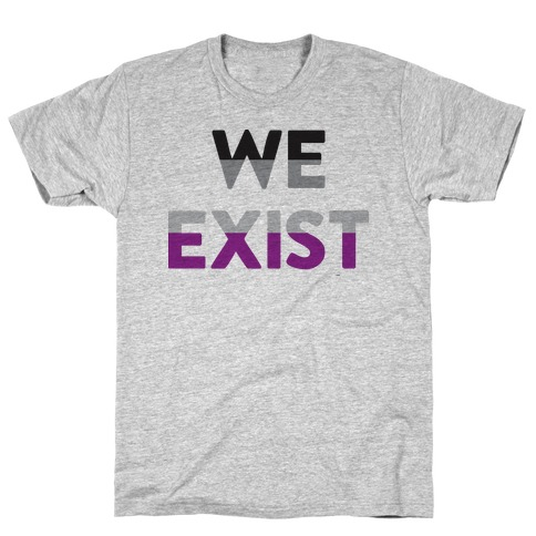 We Exist Asexual Mens/Unisex T-Shirt