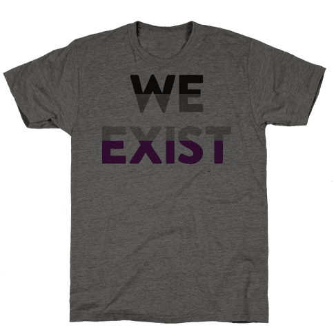 We Exist Asexual  Mens T-Shirt