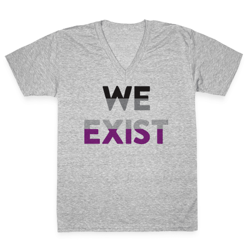 We Exist Asexual  V-Neck Tee Shirt