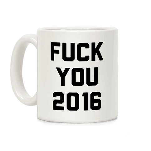F*** You 2016 Coffee Mug