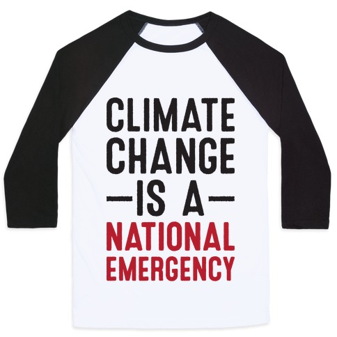 Climate Change is a National Emergency Baseball Tee