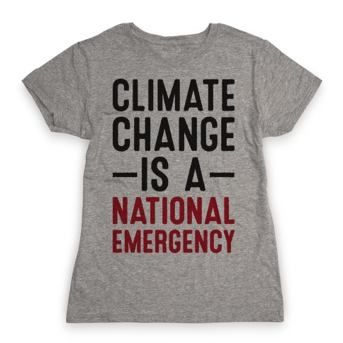 Climate Change is a National Emergency Womens T-Shirt