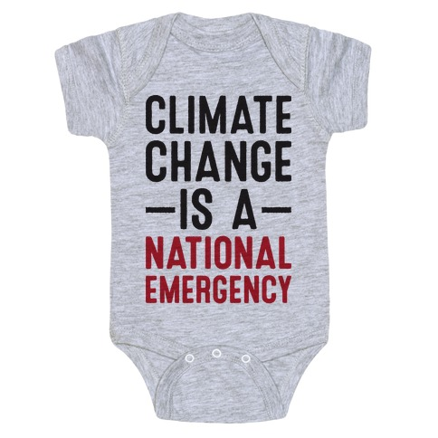 Climate Change is a National Emergency Baby Onesy