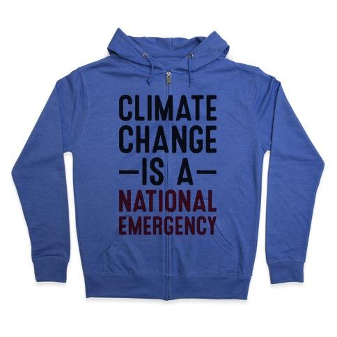Climate Change is a National Emergency Zip Hoodie