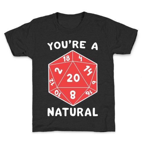You're a Natural - D20 Kids T-Shirt