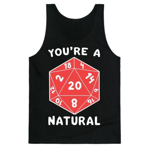 You're a Natural - D20 Tank Top