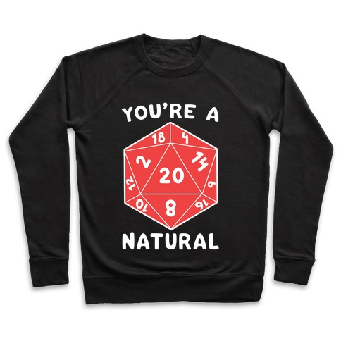 You're a Natural - D20 Pullover