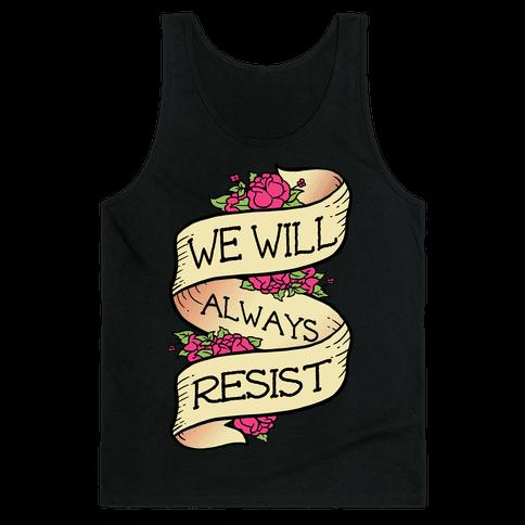 We Will Always Resist Tank Top
