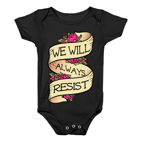 We Will Always Resist Baby Onesy