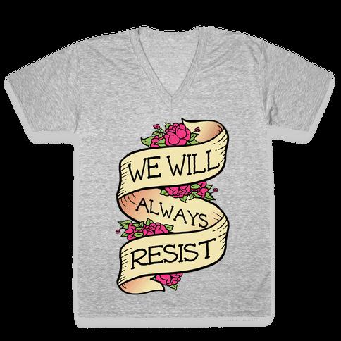 We Will Always Resist V-Neck Tee Shirt