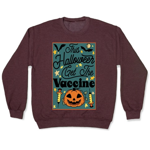 This Halloween Get The Vaccine Pullover