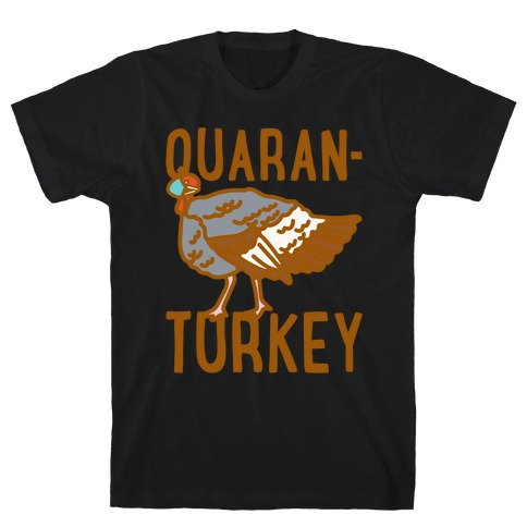Quaran-Turkey White Print T-Shirt