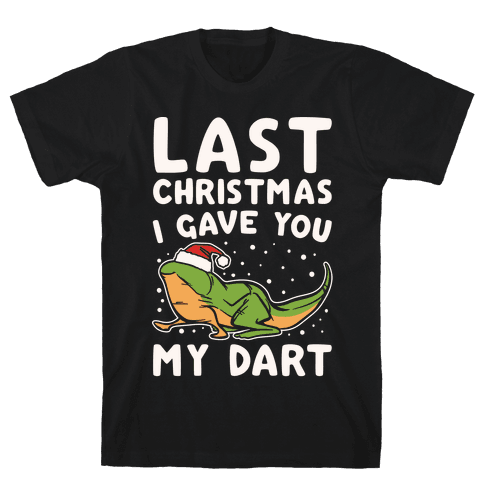 Last Christmas I Have You My Dart Parody White Print Mens T-Shirt