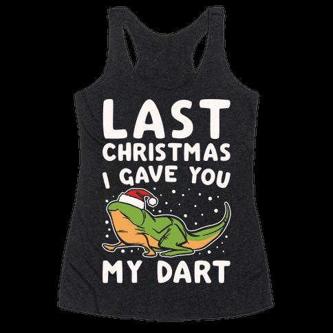 Last Christmas I Have You My Dart Parody White Print Racerback Tank Top