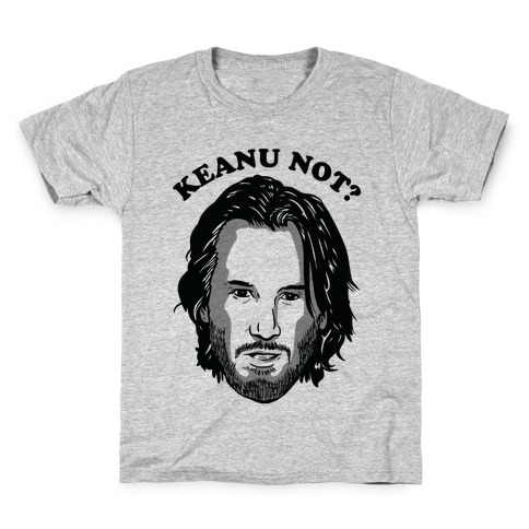 Keanu Not? Kids T-Shirt
