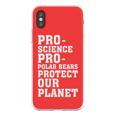 Pro-Science Pro-Polar Bears Protect Our Planet Phone Flexi-Case