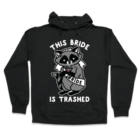 This Bride is Trashed Raccoon Bachelorette Party Hooded Sweatshirt