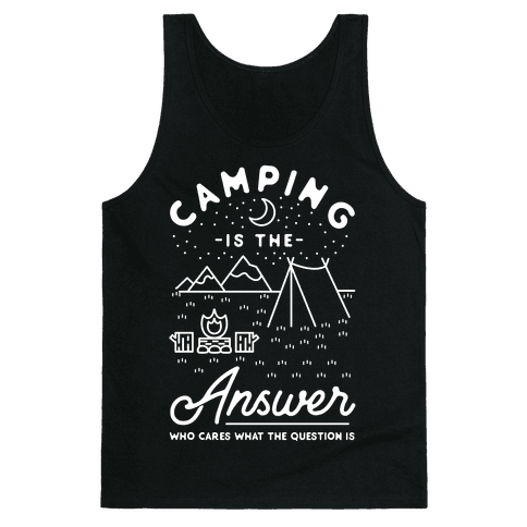 Camping Is The Answer Tank Top