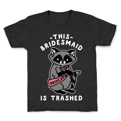 This Bridesmaid is Trashed Raccoon Bachelorette Party Kids T-Shirt