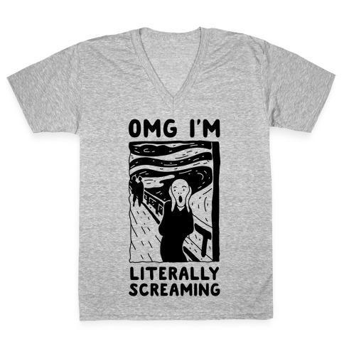 OMG I'm Literally Screaming V-Neck Tee Shirt