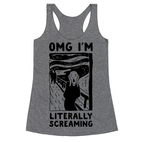 OMG I'm Literally Screaming Racerback Tank Top