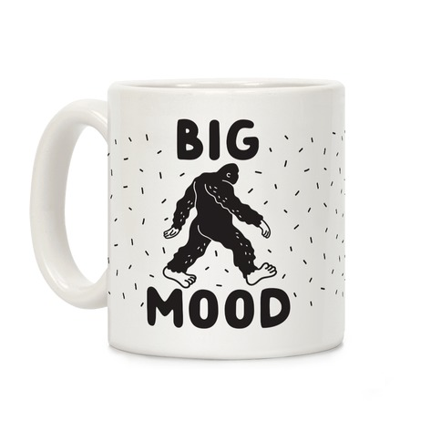 Big Mood Bigfoot Coffee Mug