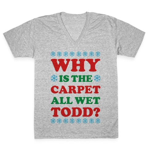 Why is the Carpet All Wet Todd V-Neck Tee Shirt