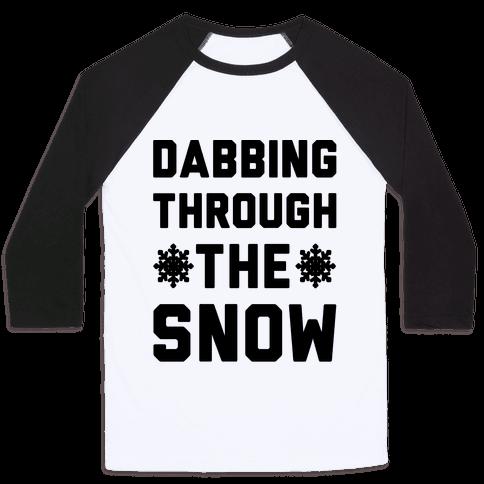 Dabbing Through The Snow  Baseball Tee