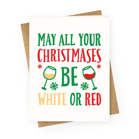 May All Your Christmases Be White Or Red Greeting Card