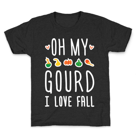 Oh My Gourd I Love Fall (White) Kids T-Shirt