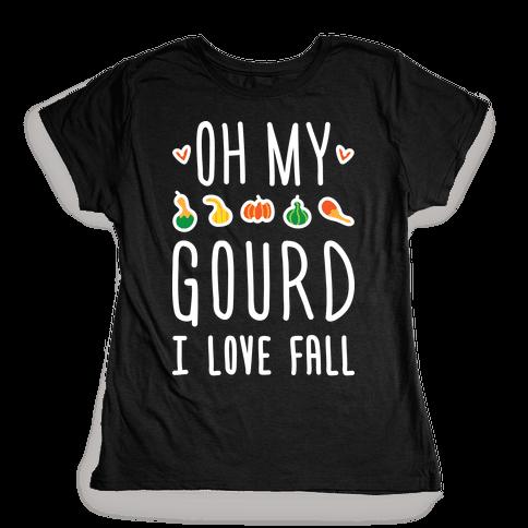 Oh My Gourd I Love Fall (White) Womens T-Shirt