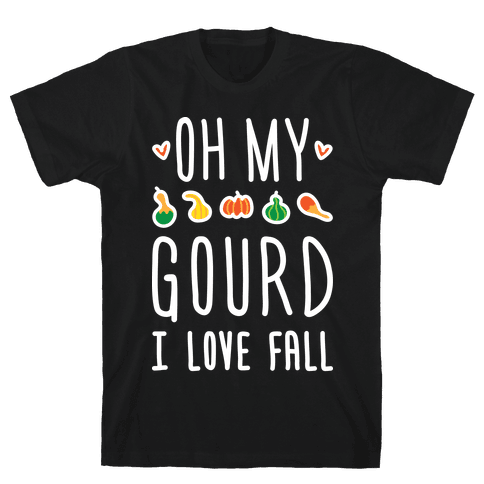 Oh My Gourd I Love Fall (White) Mens T-Shirt