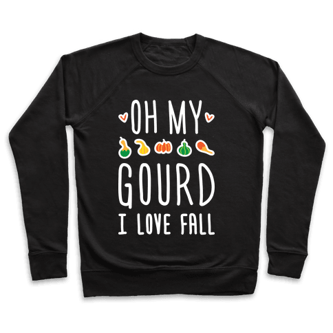 Oh My Gourd I Love Fall (White) Pullover