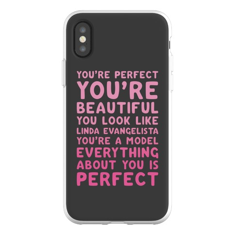 You're Beautiful You Look Like Linda Evangelista Phone Flexi-Case