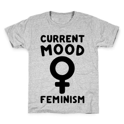 Current Mood Feminism  Kids T-Shirt