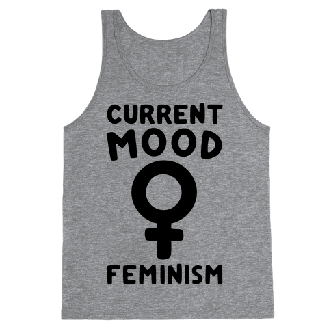 Current Mood Feminism  Tank Top