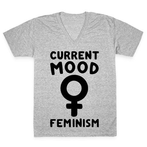 Current Mood Feminism  V-Neck Tee Shirt