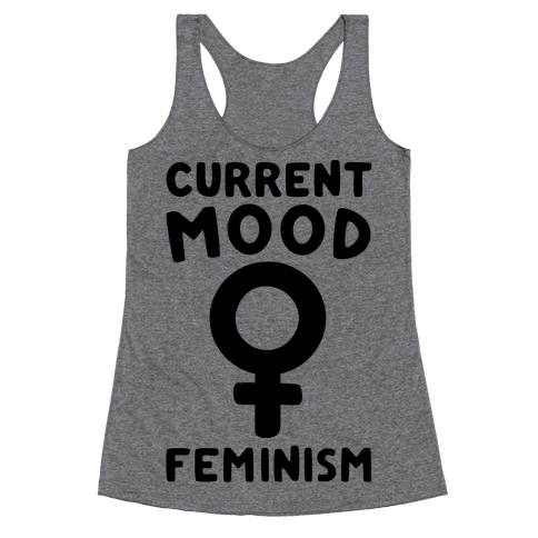 Current Mood Feminism  Racerback Tank Top