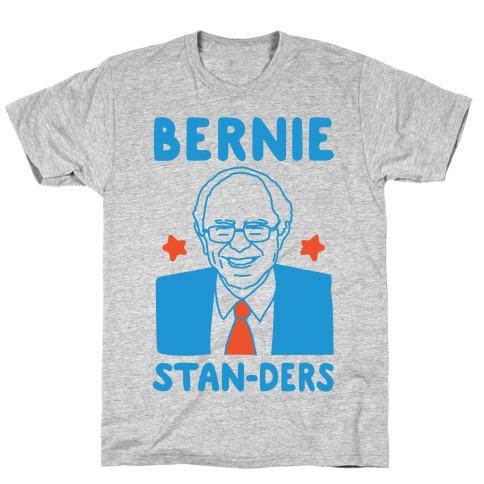 Bernie Stan-ders Bernie Sanders Stan Parody T-Shirt