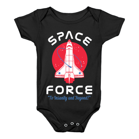 Space Force To Insanity and Beyond Baby Onesy