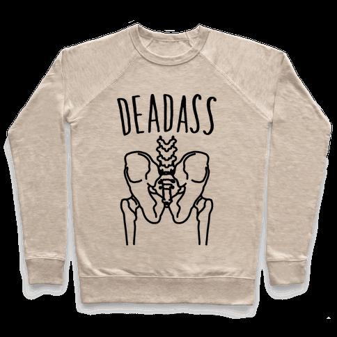 Deadass Skeleton Butt Parody Pullover
