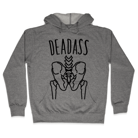 Deadass Skeleton Butt Parody Hooded Sweatshirt