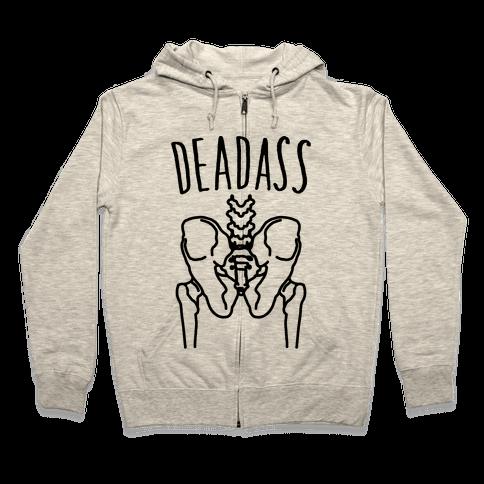 Deadass Skeleton Butt Parody Zip Hoodie