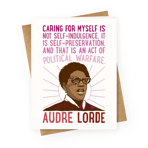 Caring For Myself Is Not Self-Indulgence It Is Self Preservation Audre Lorde Quote Greeting Card
