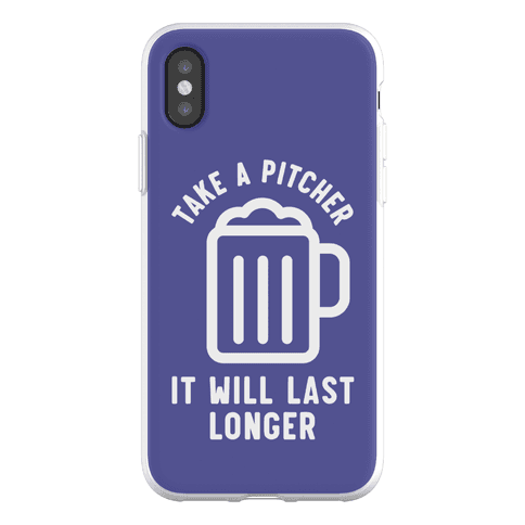 Take a Pitcher It Will Last Longer Phone Flexi-Case