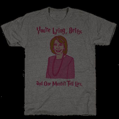 You're Lying Betsy Umbridge Parody Mens T-Shirt