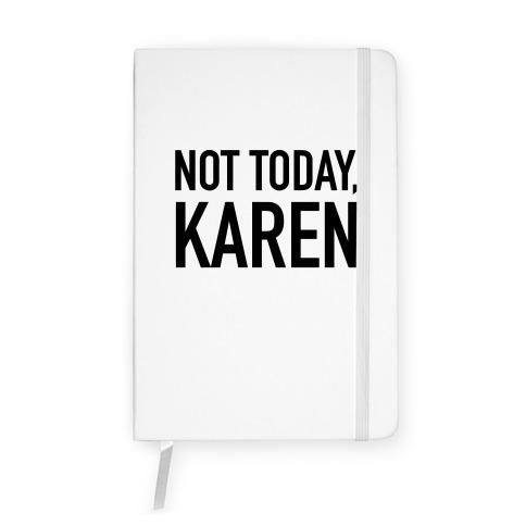 Not Today Karen Notebook