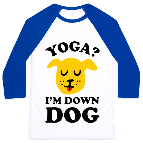 Yoga? I'm Down Dog Baseball Tee