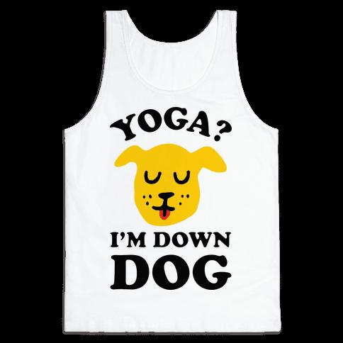 Yoga? I'm Down Dog Tank Top