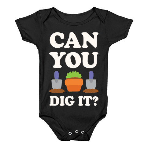 Can You Dig It  Baby Onesy